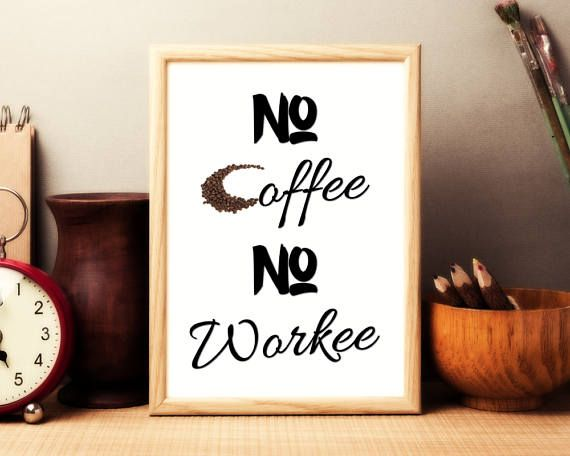 No Coffee No Workee Print  Coffee Print  Coffee Printable