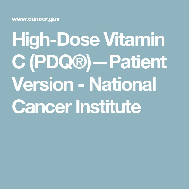 High-Dose Vitamin C (PDQ®)—Patient Version - National Cancer Institute