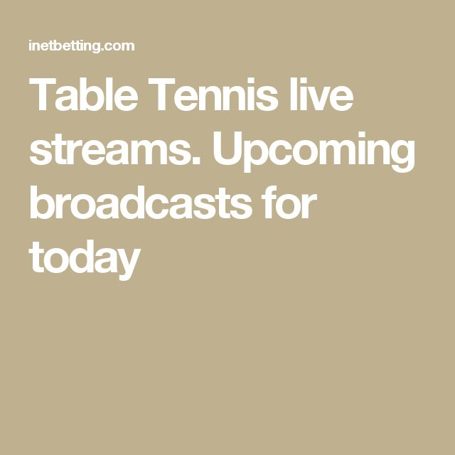 Table Tennis live streams. Upcoming broadcasts for today