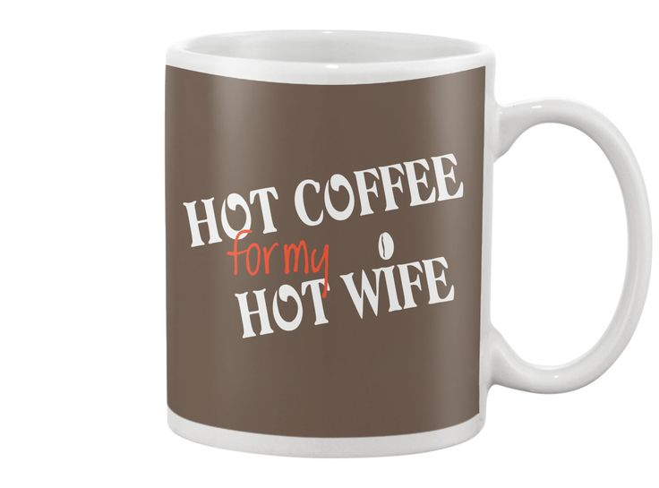 HOT COFFEE for HOT WIFE