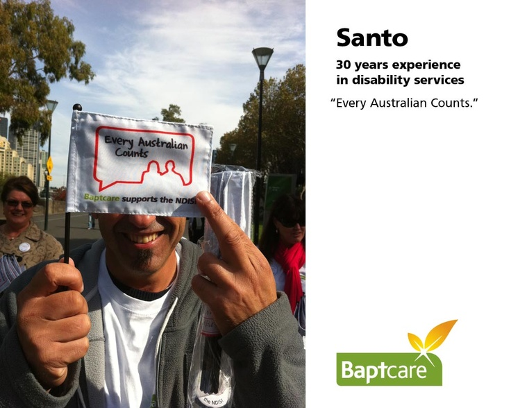 "Baptcare staff share why a National Disability Insurance Scheme is important to them. #NDIS    Santo (30 years experience in disability services)  ""Every Australian Counts."""