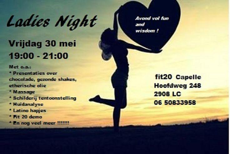 Ladies Night bij fit20 Capelle as. vrijdag van 19:00 tot 21:00, deelname is GRATIS! na afloop is er voor ieder bezoeker een leuk presentje!   Het fit20 Team heet u allen van harte welkom!!!