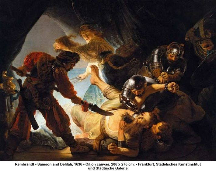 Samson & Delilah by Rembrant.  The awesome drama of painterly expression, powerfully posed in metaphysical space evoking the humanism of Rembrants pulsating soul, fleshed by the velocity of fable and rendition of emotinal revelations.