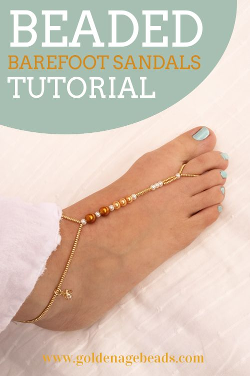 Make your feet look gorgeous at the beach this year! Beaded barefoot sandals tutorial. Great for the festival goer too! #beading