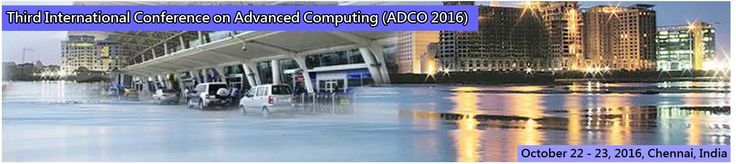 Third International Conference on Advanced Computing (ADCO 2016)  October 22~23, 2016, Chennai, India  http://necom2016.org/adco/index.html       Scope & Topics        Third International Conference on Advanced Computing (ADCO-2016) will provide an excellent international forum for sharing knowledge and results in theory, methodology and applications of Computing. The Conference looks for significant contributions to all major fields of the Computer Science and Information Technology in…