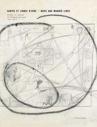 Cartes et lignes d'erre. Traces du réseau de Fernand Deligny, 1969-1979