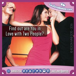 Find out are You in Love with Two People?