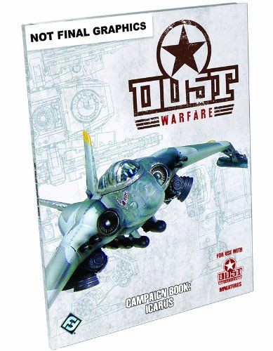"Dust Warfare: Campaign Book ""Icarus"" Game $5.01 A supplement for Dust Warfare that focuses on the fight for Zverograd's airfields Includes new unit stats for all three factions, plus new special abilities for two new heroes Features a variant battle-builder, with conditions specific to airfield and anti-air combat"