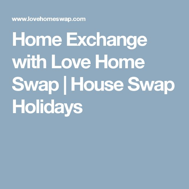 Home Exchange with Love Home Swap   House Swap Holidays