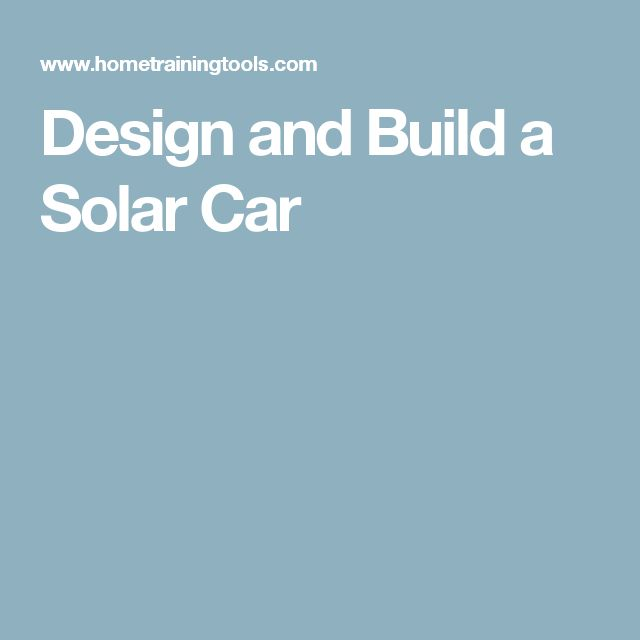 find this pin and more on jays page design and build your own solar car