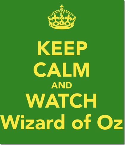 keep-calm-and-watch-wizard-of-oz-4