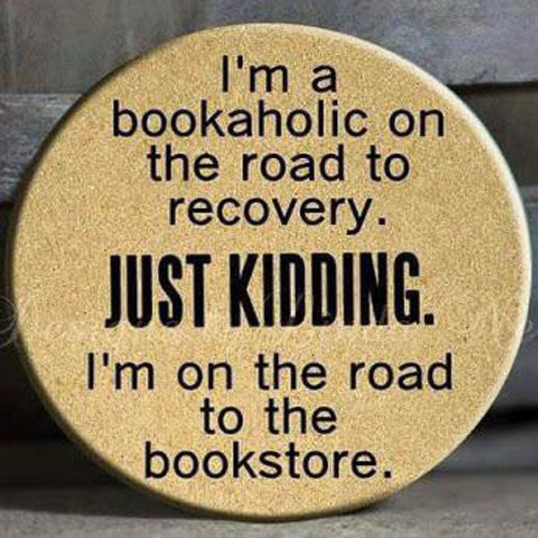 I love this quotegraphic: I'm a bookaholic on the road to recovery. Just kidding. I'm really on the road to my local bookstore. I love books. #books #reading #bookstores