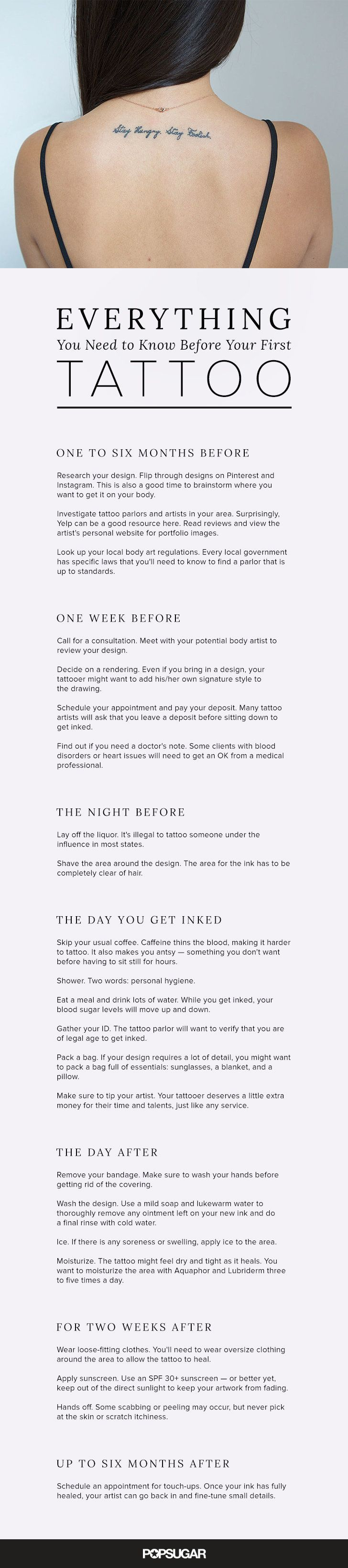 Thinking about getting your first tattoo? Any ink enthusiast will tell you that there are a lot of rules to consider — it's not something you do on a whim. Getting the exact artwork you want is a process that starts long before you arrive at the parlor. So we've created this comprehensive calendar. It includes everything you need to know: tips for finding the right artist, safety measures to follow, and aftercare instructions.