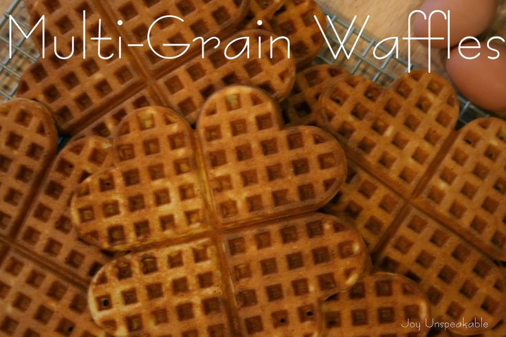 Multi-Grain Waffles | Breakfast - My Favorite Meal Of The Day | Pinte ...