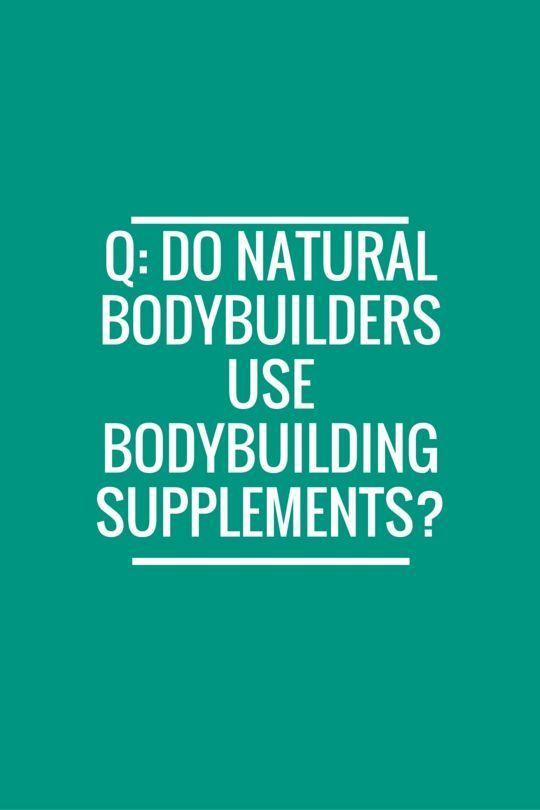 Q: Do natural bodybuilders use bodybuilding supplements? bodybuilding natural bodybuilding fitness supplements dietary supplement #vitaminA #vitaminC #followback #vitaminA #FF #tagforlikes #vitamins