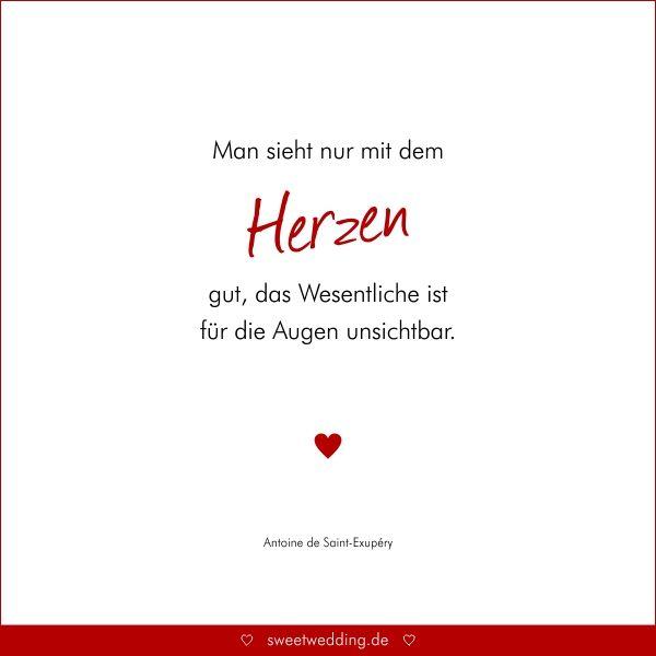 """Trausprüche & Zitate - Hochzeit, Liebe, Glück - """"Man sieht nur mit dem Herzen gut, das Wesentliche ist für die Augen unsichtbar."""" Antoine de Saint-Exupéry"""