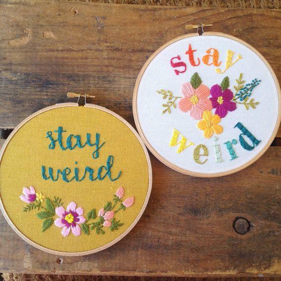 Hoi! Ik heb een geweldige listing op Etsy gevonden: https://www.etsy.com/nl/listing/232930070/stay-weird-embroidery-hoop