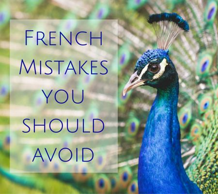 5 Embarrassing French mistakes