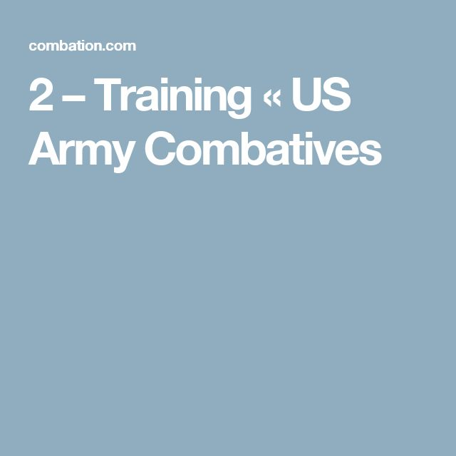 2 – Training «  US Army Combatives