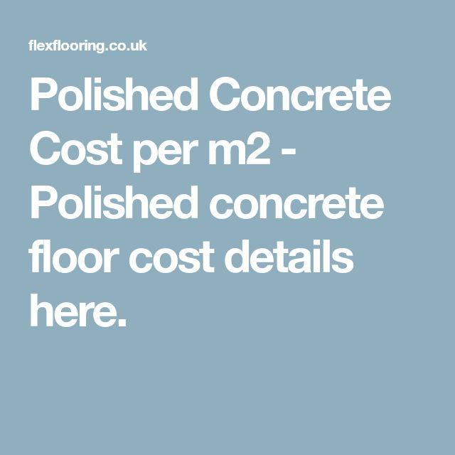 Polished Concrete Cost per m2 - Polished concrete floor cost details here.