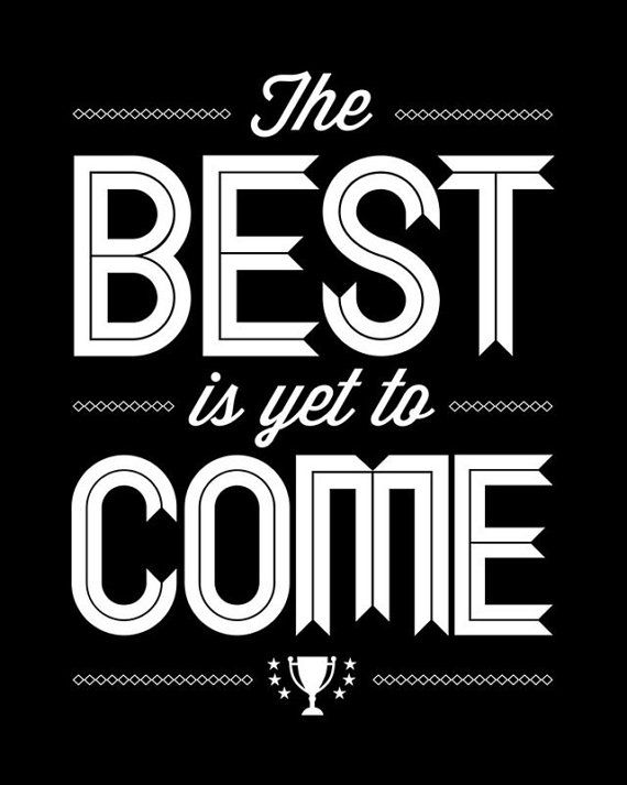 Black Best Print The Best Is Yet To Come Trophy Typography Quote Hope Encouragement Faith Future Believe Black White Zen Home Decor on Etsy, $20.00