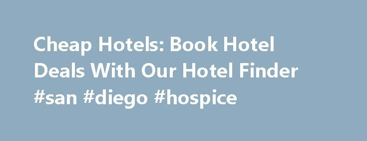 Cheap Hotels: Book Hotel Deals With Our Hotel Finder #san #diego #hospice http://hotel.remmont.com/cheap-hotels-book-hotel-deals-with-our-hotel-finder-san-diego-hospice/  #cheap hotel finder # Worldwide Hotel Finder: Top Hotel Destinations Popular Hotel Destinations in the Western U.S When you book with Travelocity, the West Coast is your oyster. Enjoy the razzle and dazzle of fast-paced life in one of the big coastal cities, or pack up your ski equipment for the adventure of a lifetime. […]