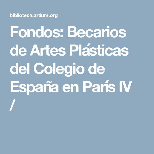 Fondos: Becarios de Artes Plásticas del Colegio de España en París IV /