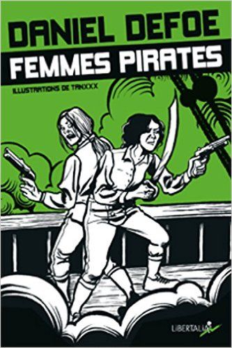 Amazon.fr - Femmes pirates : Anne Bonny et Mary Read - Daniel Defoe, Tanxxx…