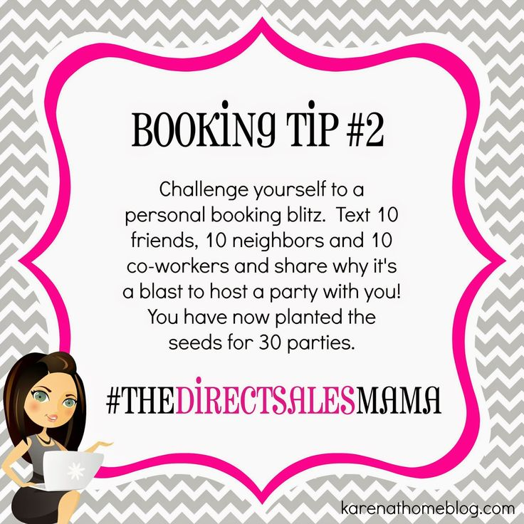 Challenge yourself to a personal booking blitz.  Text 10 friends, 10 neighbors and 10 co-workers and share why it's a blast to host ...