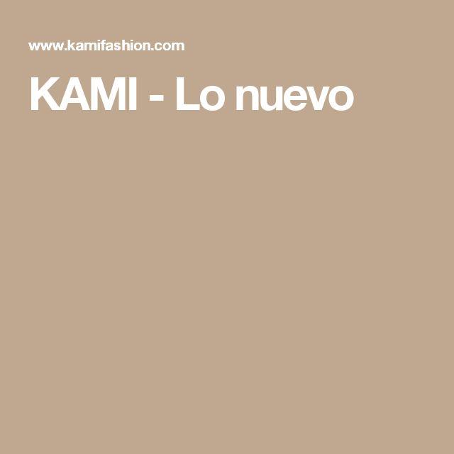 KAMI - Lo nuevo