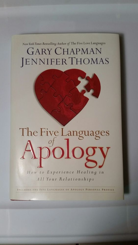 The Five Languages of Apology : How to Experience Healing...by Chapman & Thomas