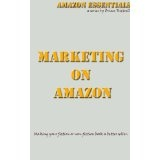 Marketing on Amazon: Making your fiction or non-fiction book a better seller (Kindle Edition)By Brian Kittrell