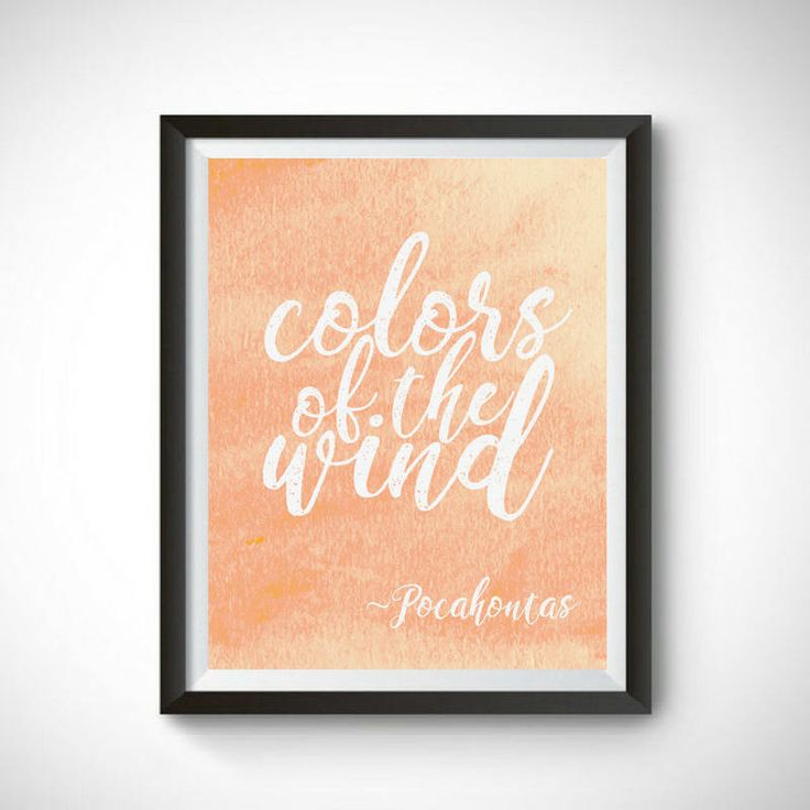 Colors of the Wind Printable | Pocahontas Quote | Disney Print | Nursery Art | Motivational Office Decoration | Digital Download by FoxArtDesigns on Etsy https://www.etsy.com/listing/537678128/colors-of-the-wind-printable-pocahontas