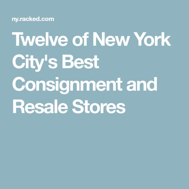 Twelve of New York City's Best Consignment and Resale Stores