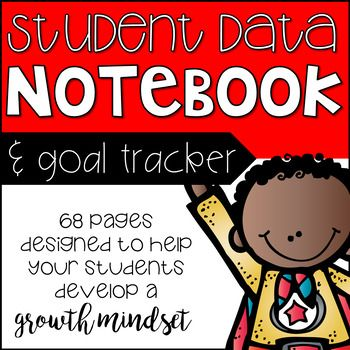 Student data notebook - 68 pages designed to help your students develop a growth mindset!  A growing bundle!