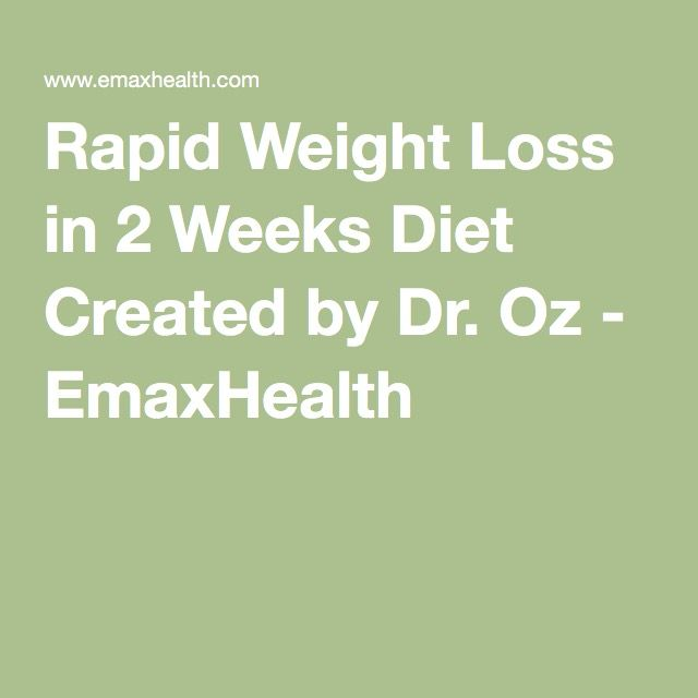 Rapid Weight Loss in 2 Weeks Diet Created by Dr. Oz - EmaxHealth