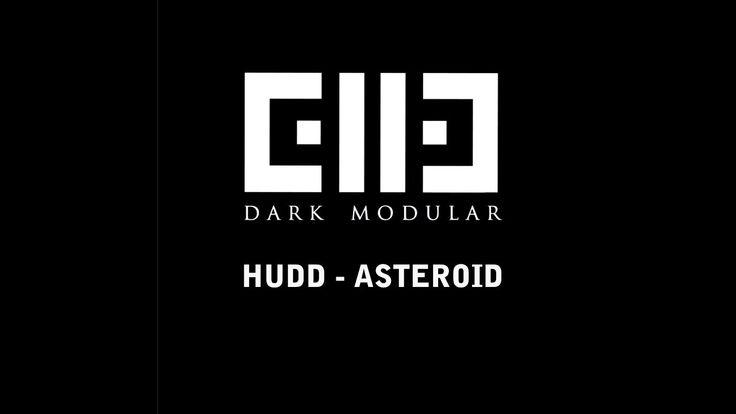 Hudd - Asteroid (Original mix)  [Dark Modular001]