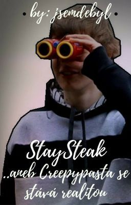 #wattpad #horor Jméno: StaySteak (Caramurloc) Povolání: YouTuber, nájemný vrah Věk: +-15 Poslání: Ovládnout YouTube scénu