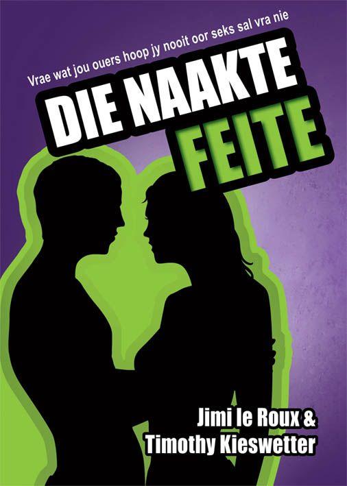 Die naakte feite ......... Beskikbaar by Faith4U Boek- en Geskenkwinkel, Secunda. SA email : faith4u@kruik.co.za