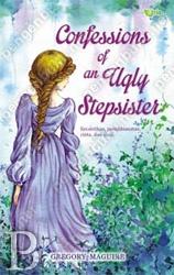 "Confessions of an Ugly Stepsister | Toko Buku Online PengenBuku.NET | Gregory Maguire | ""Letakkan dua gadis di balik kegelapan, yaitu tempat mereka semestinya, dan biarkan cahaya menyirami gadis yang ketiga. Bunga tulip kami, Clara kami.""    Kita sering mendengar kisah Cinderella, gadis cantik yang dipaksa menjadi budak oleh ibu tirinya. Namun, bagaimana dengan sang kakak tiri, sepasang gadis buruk rupa yang terasing oleh ketenaran adik tiri mereka yang cantik?  Rp59,000 / Rp50,150 (15% Off)"