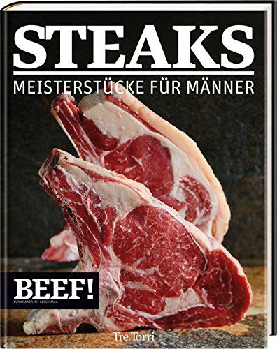 Das perfekte Steak braten: welches Fleisch, welche Bratpfanne, wie braten, welche Temperatur, was brauche ich dafür uvm...