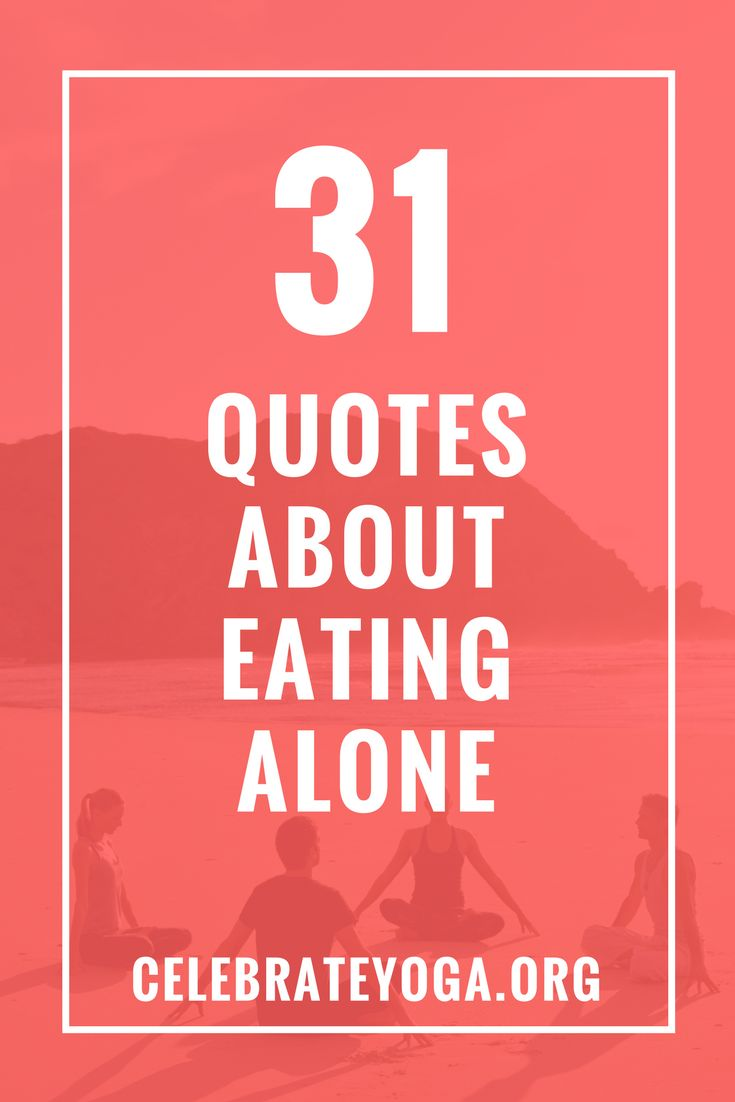 31 Quotes About Eating Alone