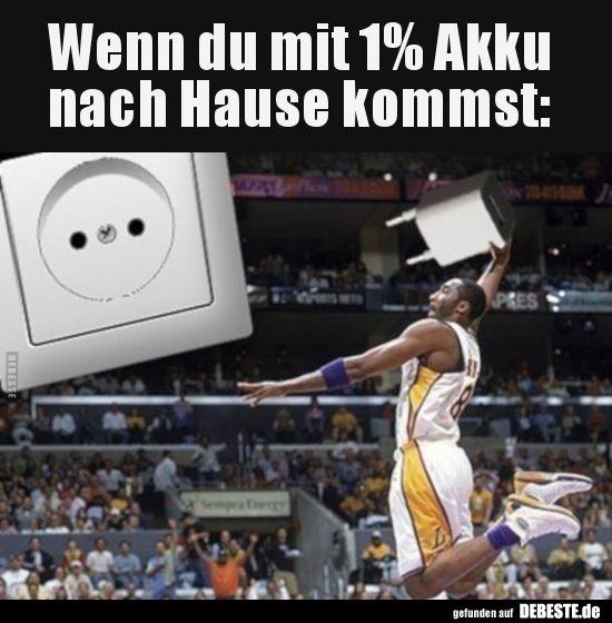 Wenn du mit 1% Akku nach Hause kommst.. | Lustige Bilder, Sprüche, Witze, echt lustig