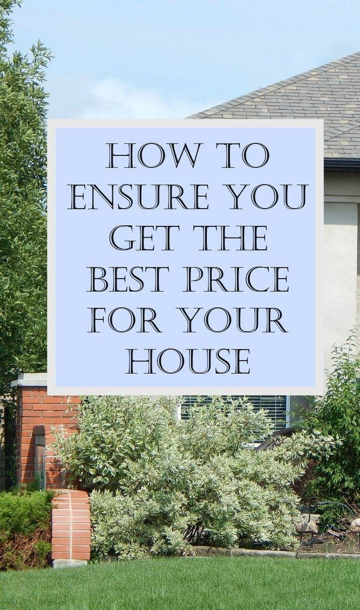 Getting the Best Price for Your Home – How to Improve the Value of Your Property and get the best sale price for your house