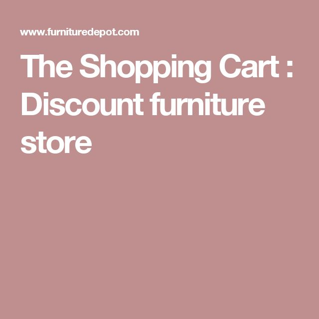 The Shopping Cart : Discount furniture store