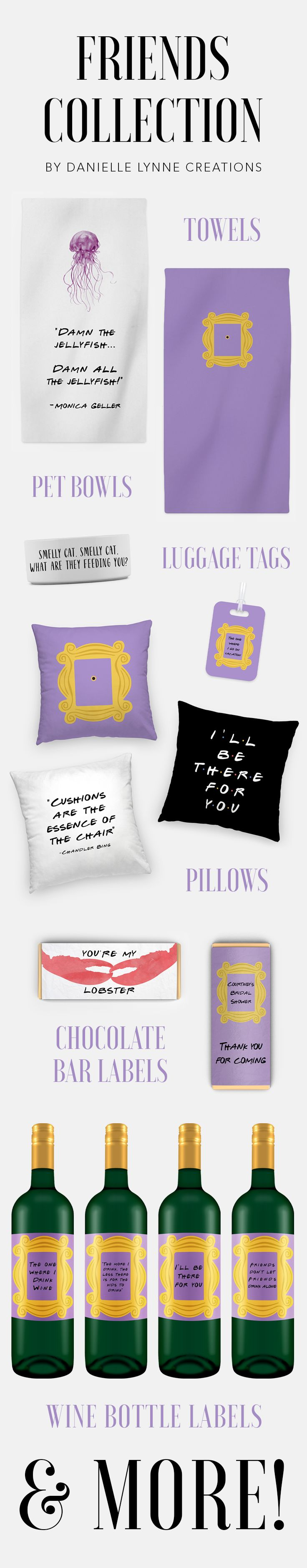 """Friends TV show themed gift items! Give your FRIENDS pillowcases, beach and bath towels, luggage tags, and even a food dish for their """"smelly cat"""". For bridal showers, bachelorette parties and weddings, there is custom wine bottle and chocolate bar labels!"""