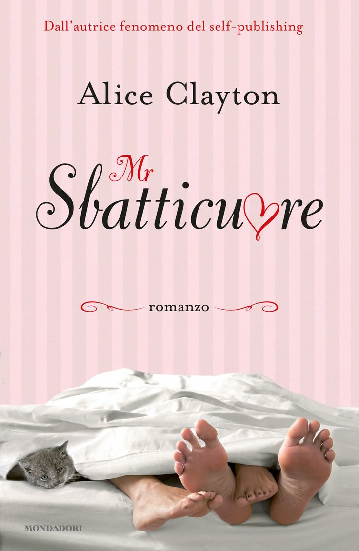 Alice Clayton, Mr Sbatticuore