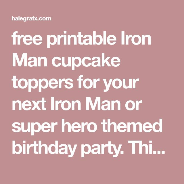 free printable Iron Man cupcake toppers for your next Iron Man or super hero themed birthday party. This free printable prints 12 to a sheet in PDF format.