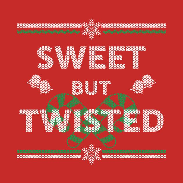 Check out this awesome 'Sweet+But+Twisted+Xmas+Candy+Cane' design on @TeePublic!