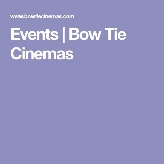 Events | Bow Tie Cinemas